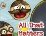 Play All That Matters game!