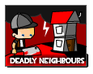 Play Deadly Neighbours game!