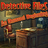Play Detective Files: An Unusual Beginning game!