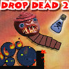 Play Drop Dead 2 game!