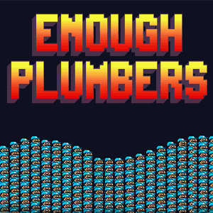 Play Enough Plumbers game!