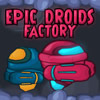 Play Epic Droids Factory game!
