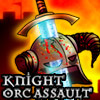 Play Knight Orc Assault game!