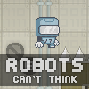 Play Robots Can't Think game!