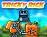 Play Tricky Rick game!