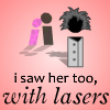 I Saw Her Too With Lasers game