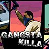 Gangsta Killa game